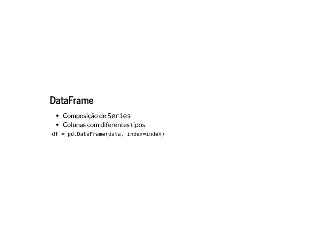 DataFrame Composição de Series Colunas com dife...