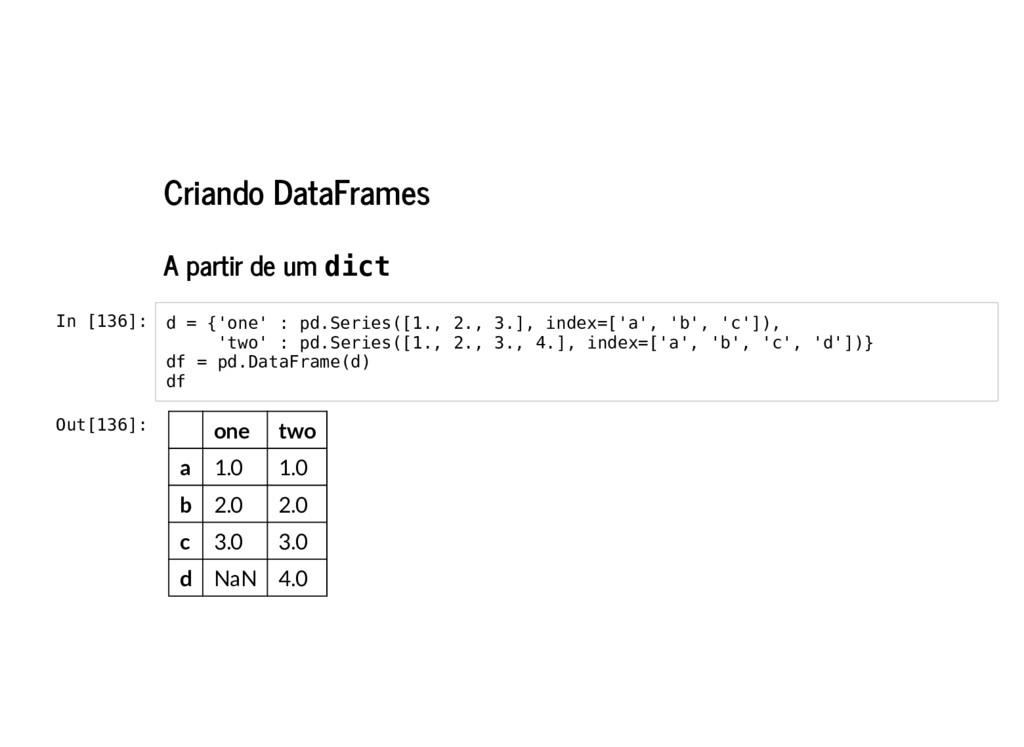 Criando DataFrames A partir de um dict In [136]...
