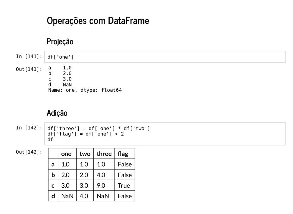 Operações com DataFrame Projeção In [141]: Adiç...