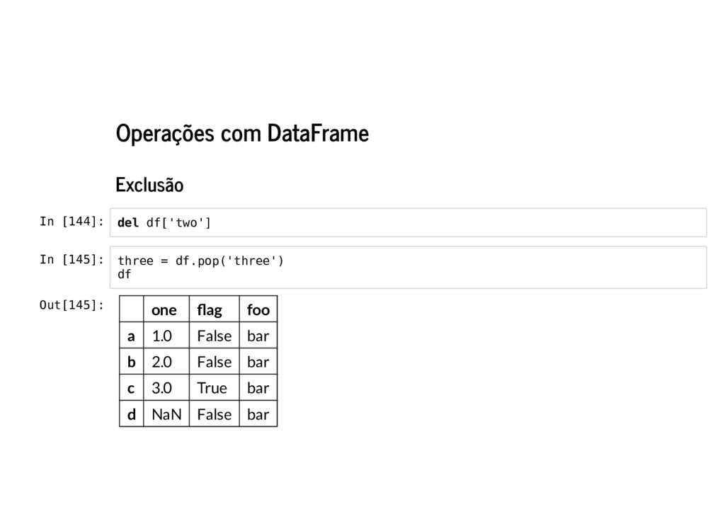 Operações com DataFrame Exclusão In [144]: In [...