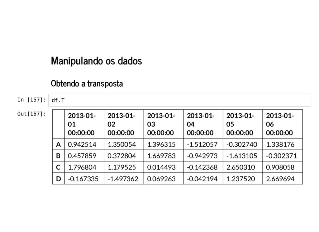 Manipulando os dados Obtendo a transposta In [1...