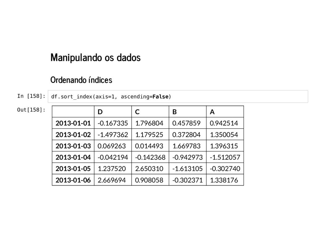 Manipulando os dados Ordenando índices In [158]...