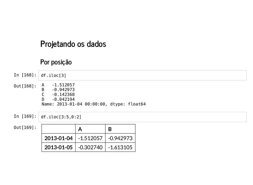 Projetando os dados Por posição In [168]: In [1...