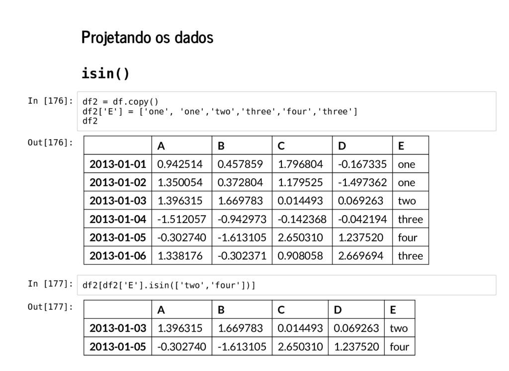Projetando os dados isin() In [176]: In [177]: ...