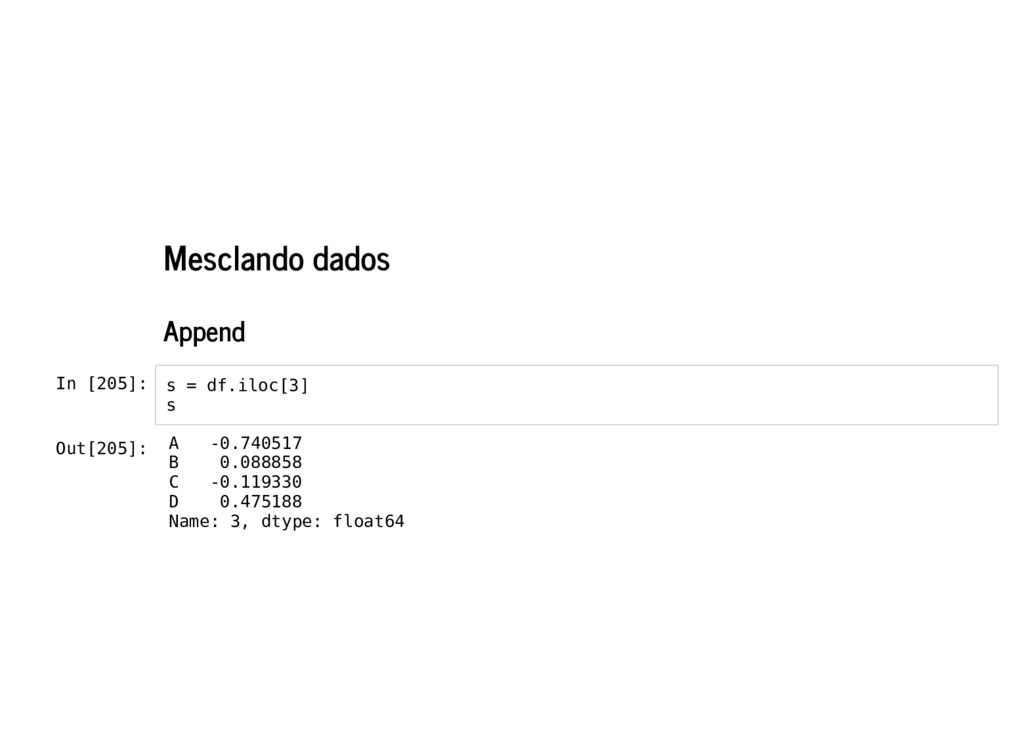 Mesclando dados Append In [205]: s = df.iloc[3]...