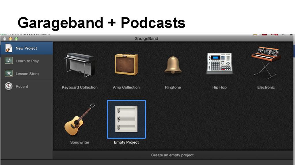 Garageband + Podcasts Garageband 10