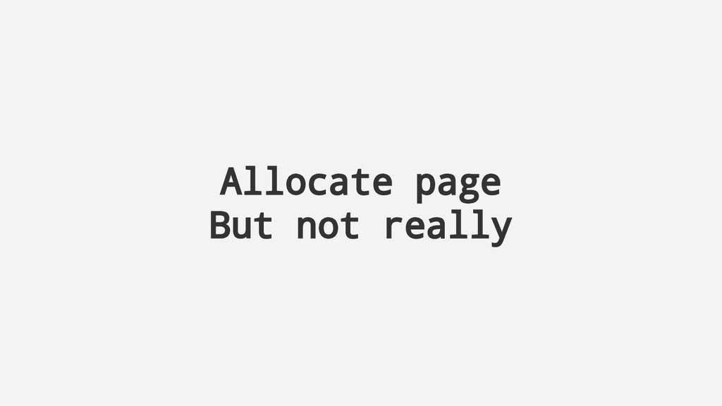Allocate page But not really
