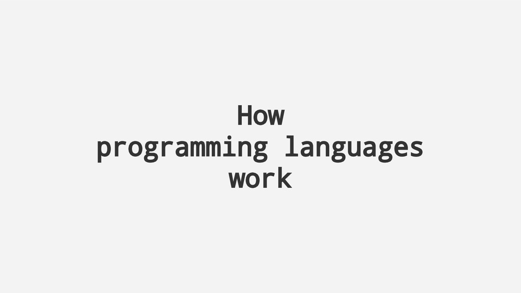 How programming languages work