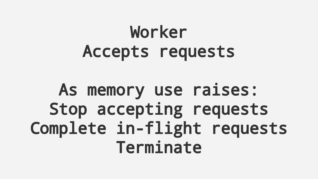 Worker Accepts requests As memory use raises: S...