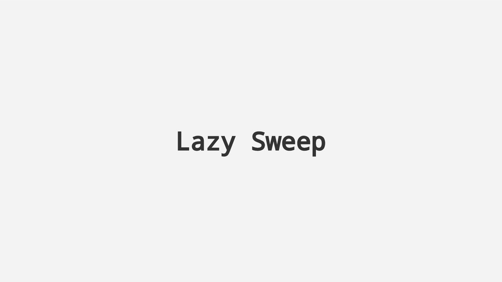Lazy Sweep