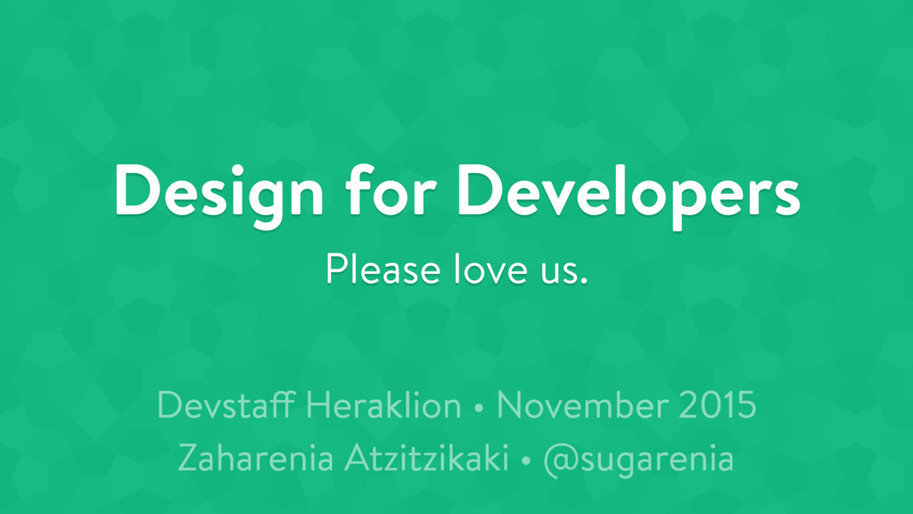 Design for Developers Please love us. Devstaff ...
