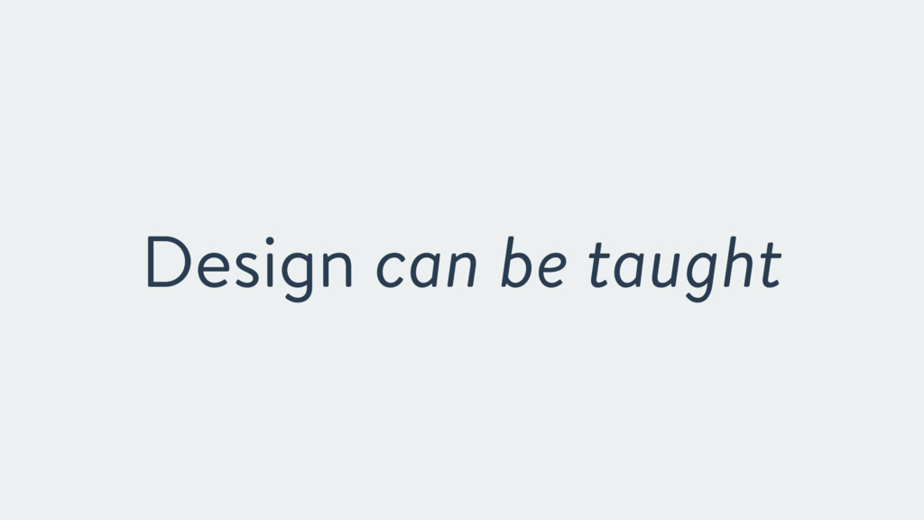 Design can be taught