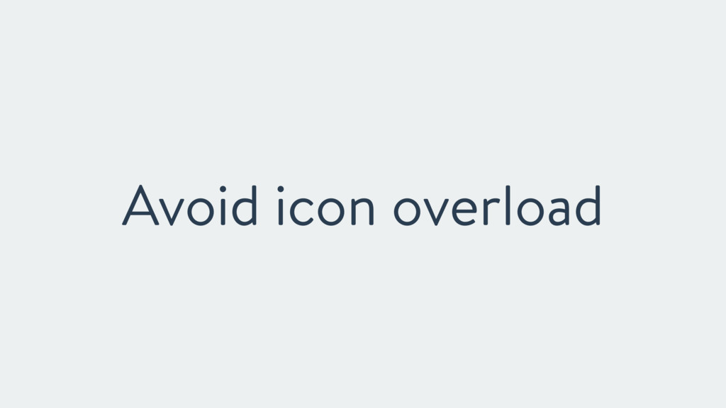 Avoid icon overload
