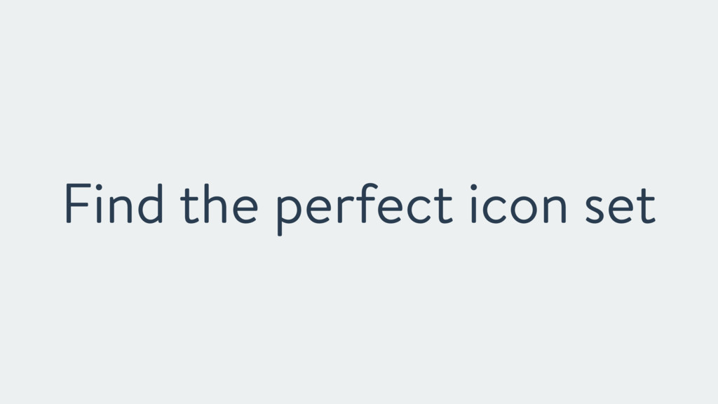 Find the perfect icon set