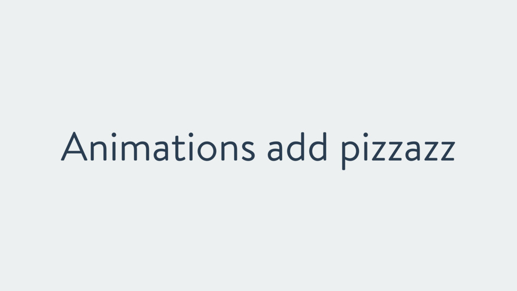 Animations add pizzazz