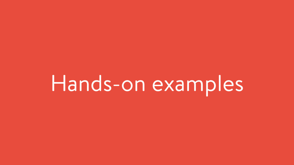 Hands-on examples