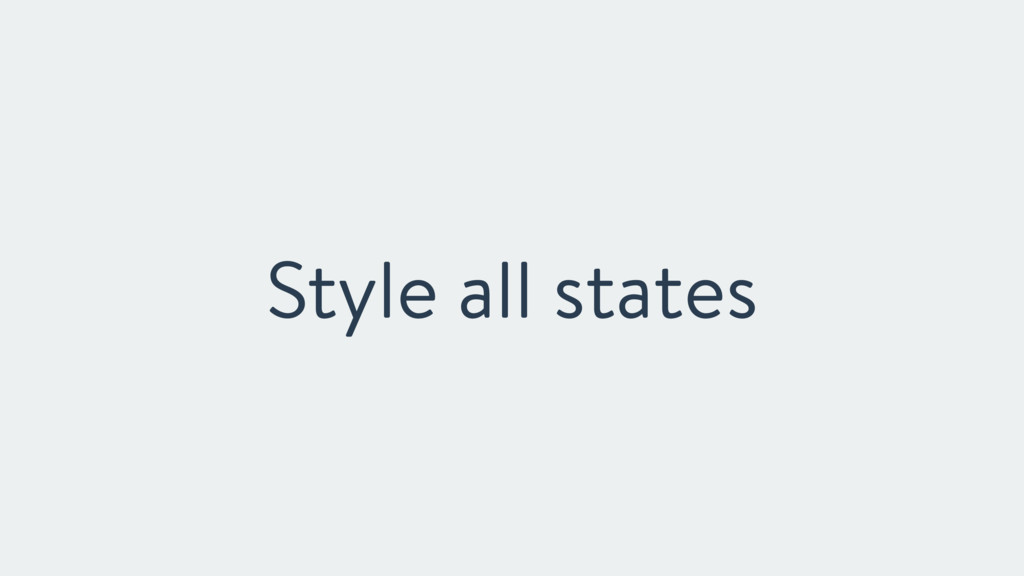 Style all states