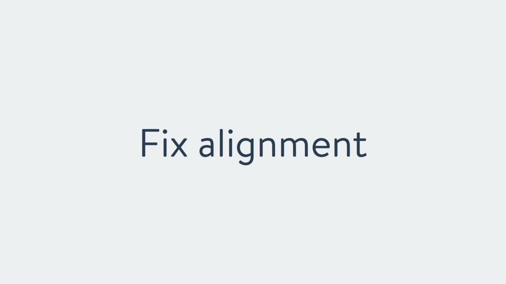 Fix alignment