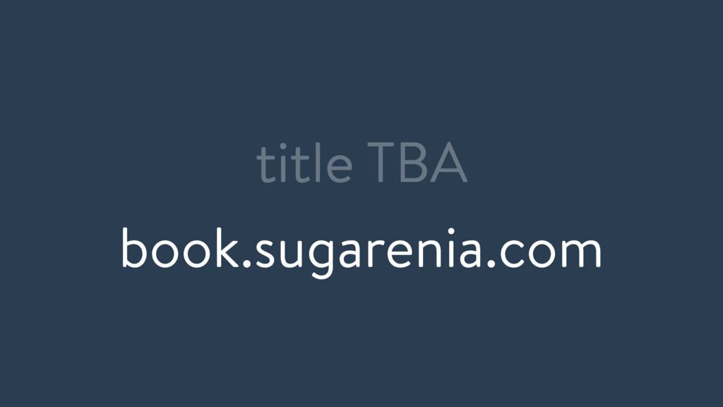 book.sugarenia.com title TBA
