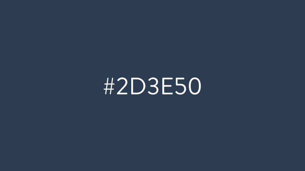 #2D3E50