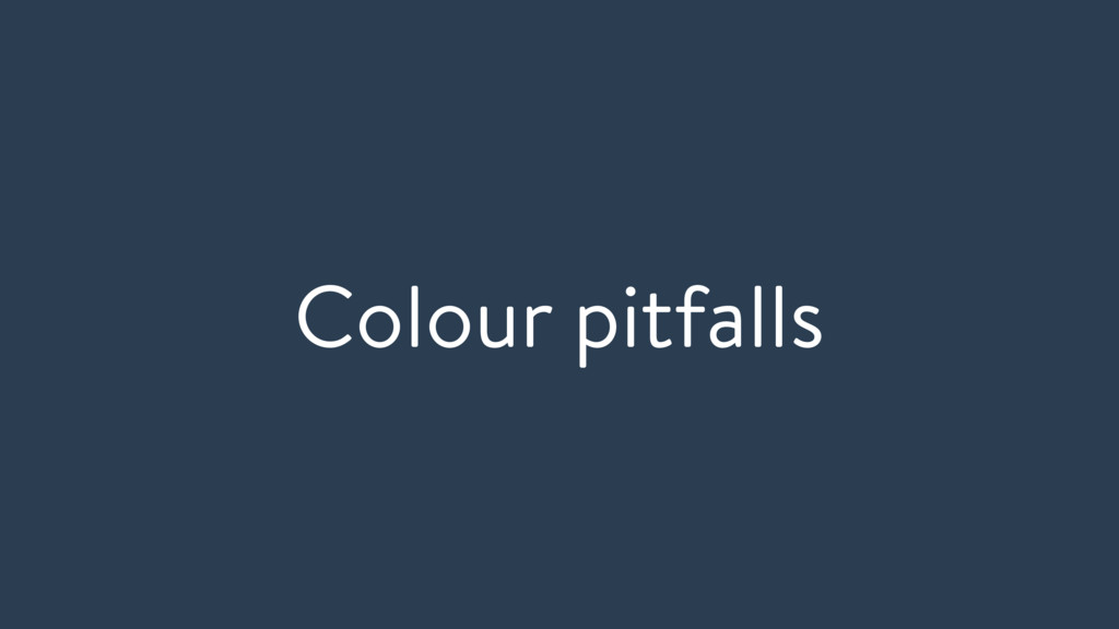 Colour pitfalls