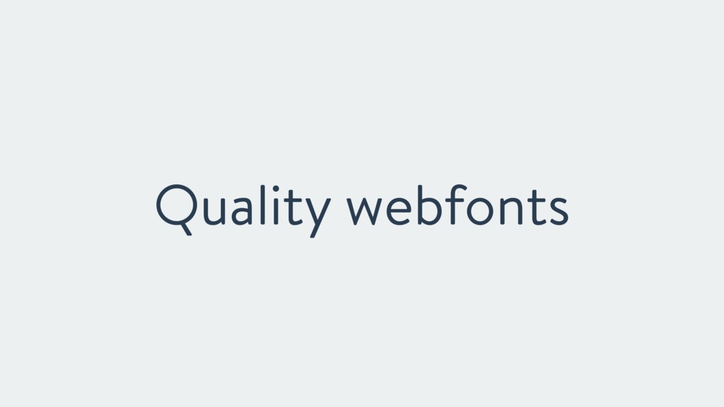 Quality webfonts