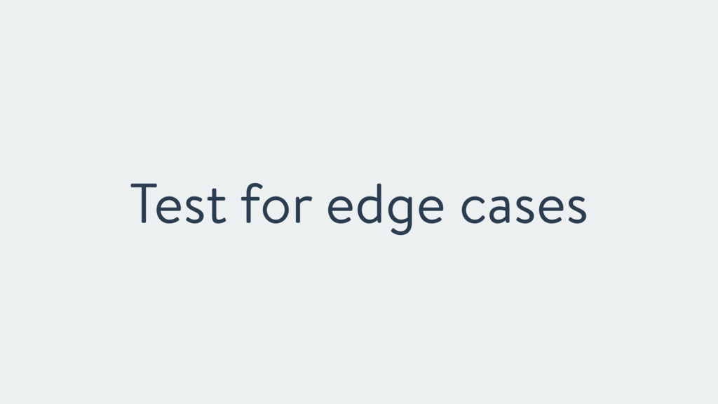 Test for edge cases