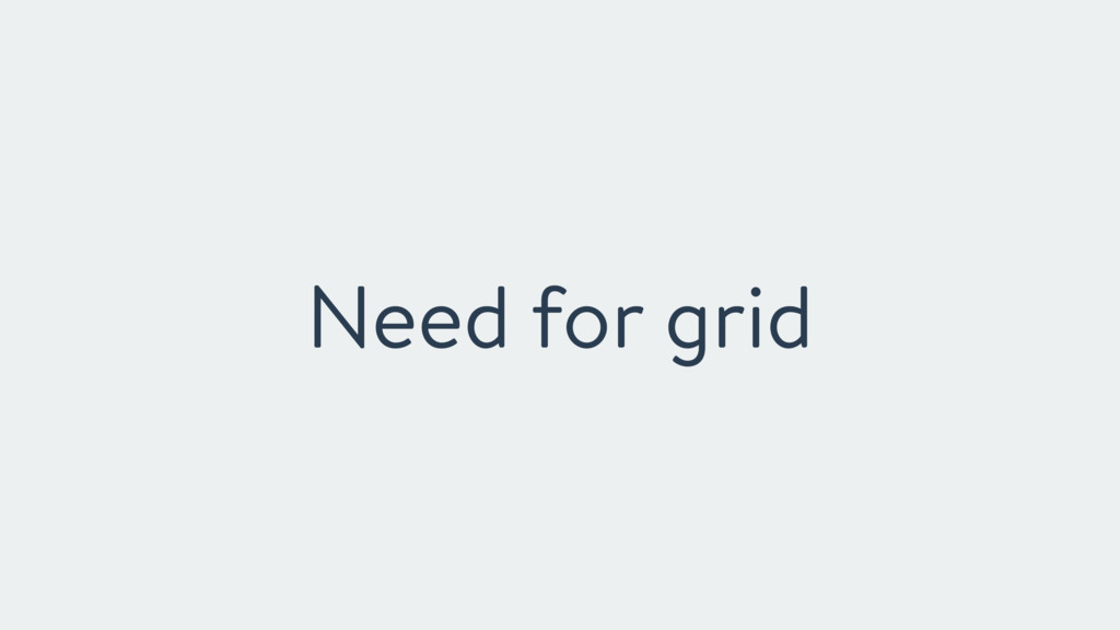 Need for grid