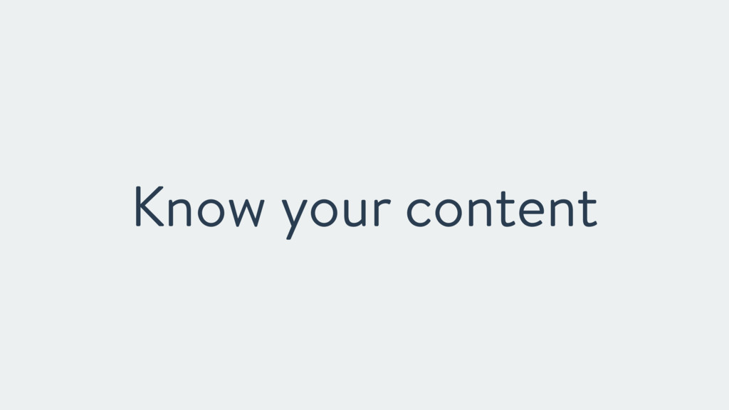 Know your content