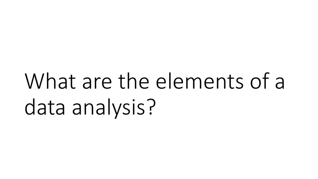 What are the elements of a data analysis?