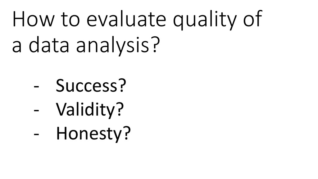 How to evaluate quality of a data analysis? - S...