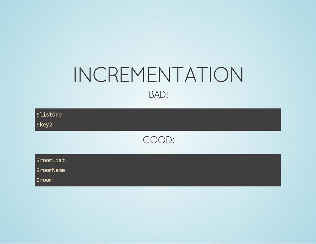 INCREMENTATION BAD: $ l i s t O n e $ k e y 2 G...