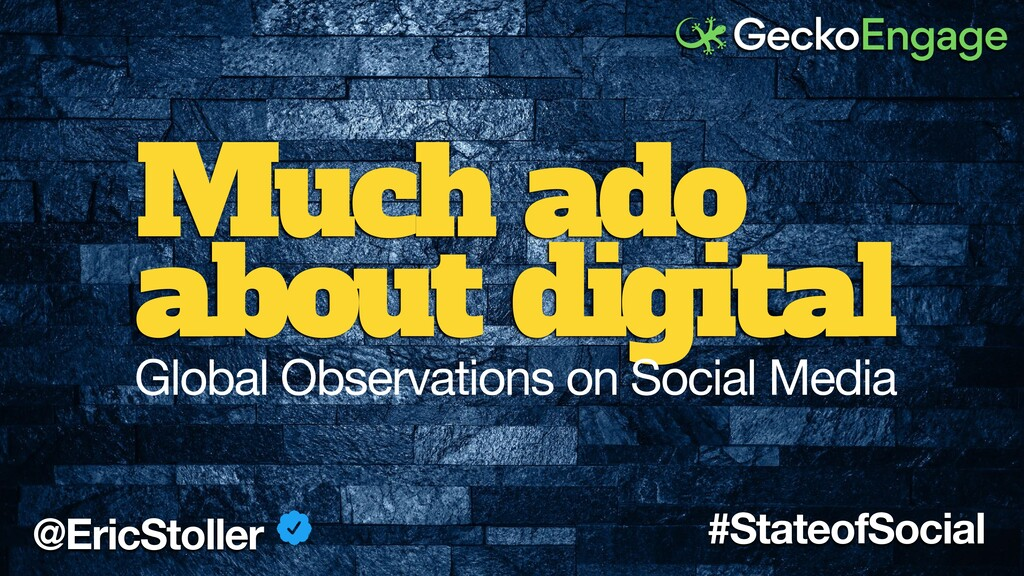 @EricStoller #StateofSocial Much ado about digi...