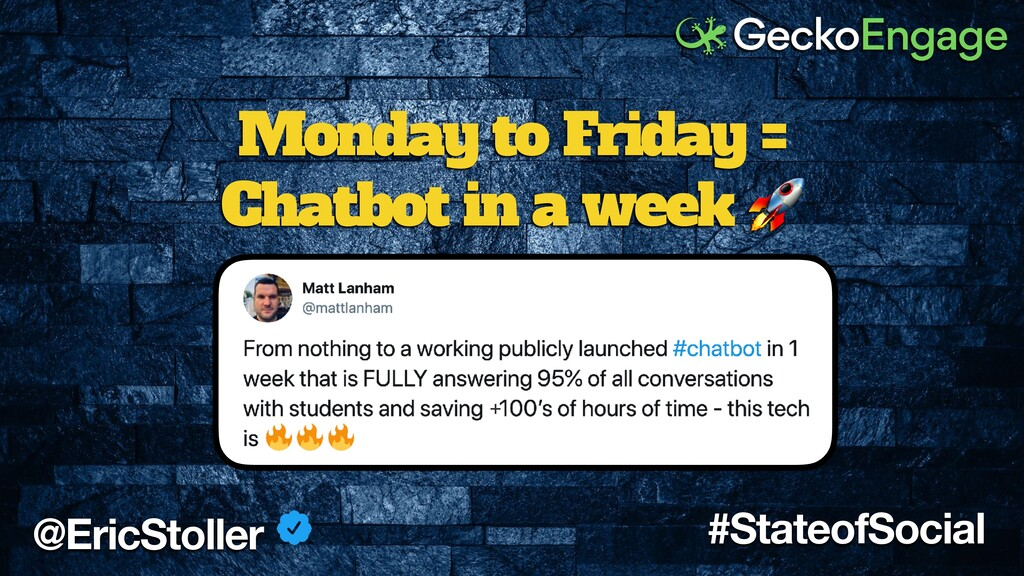 Monday to Friday = Chatbot in a week  @EricStol...