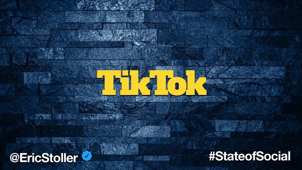 TikT ok @EricStoller #StateofSocial