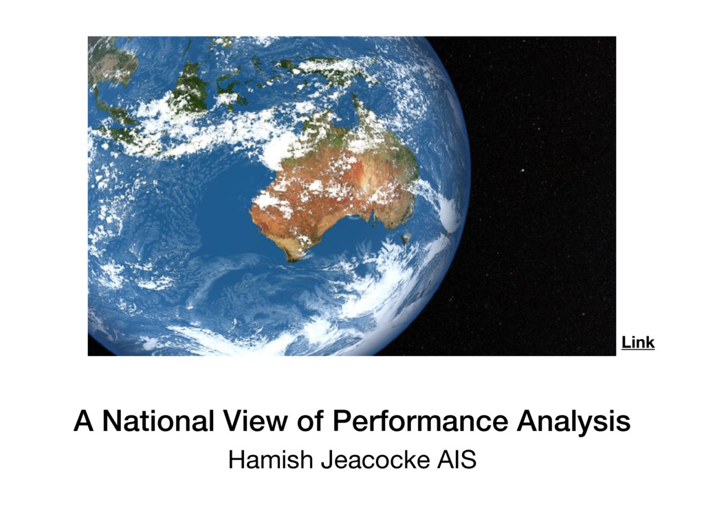 A National View of Performance Analysis Hamish ...