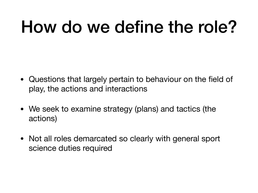 How do we define the role? • Questions that larg...