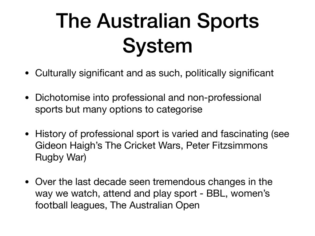 The Australian Sports System • Culturally signi...