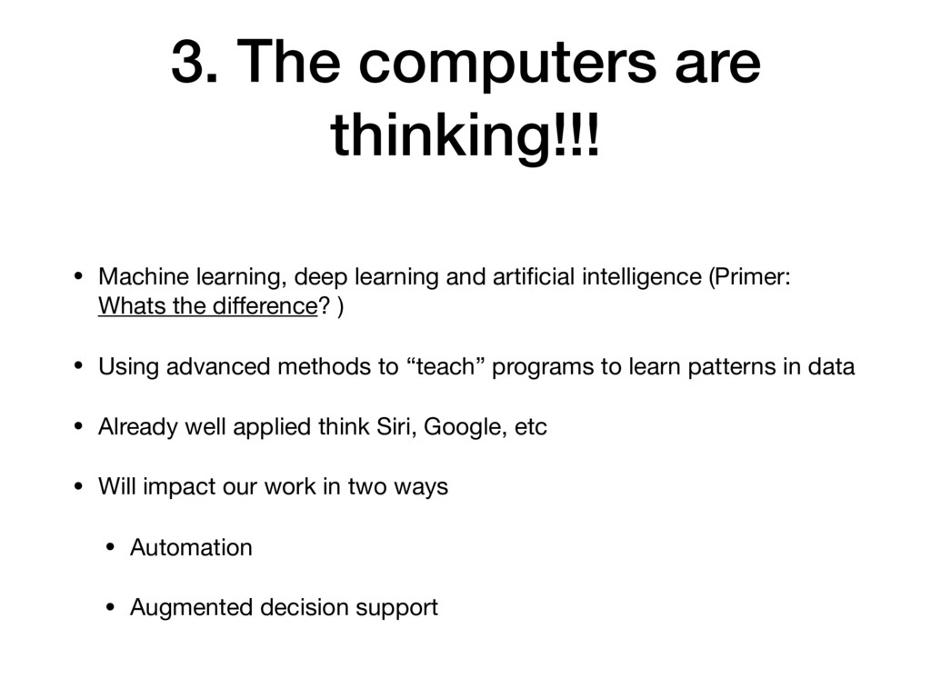 3. The computers are thinking!!! • Machine lear...