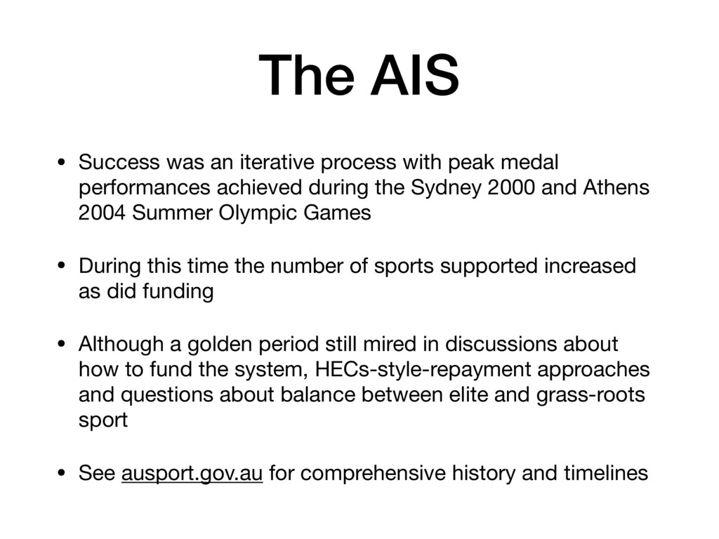 The AIS • Success was an iterative process with...