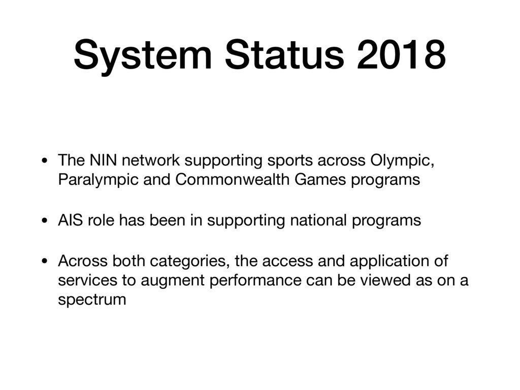 System Status 2018 • The NIN network supporting...