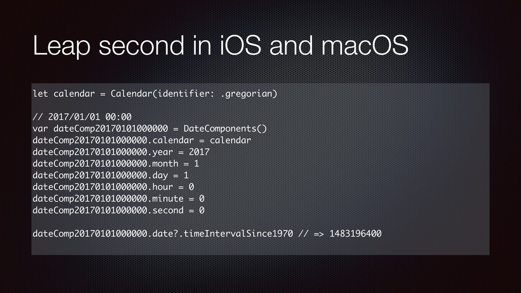 Leap second in iOS and macOS let calendar = Cal...