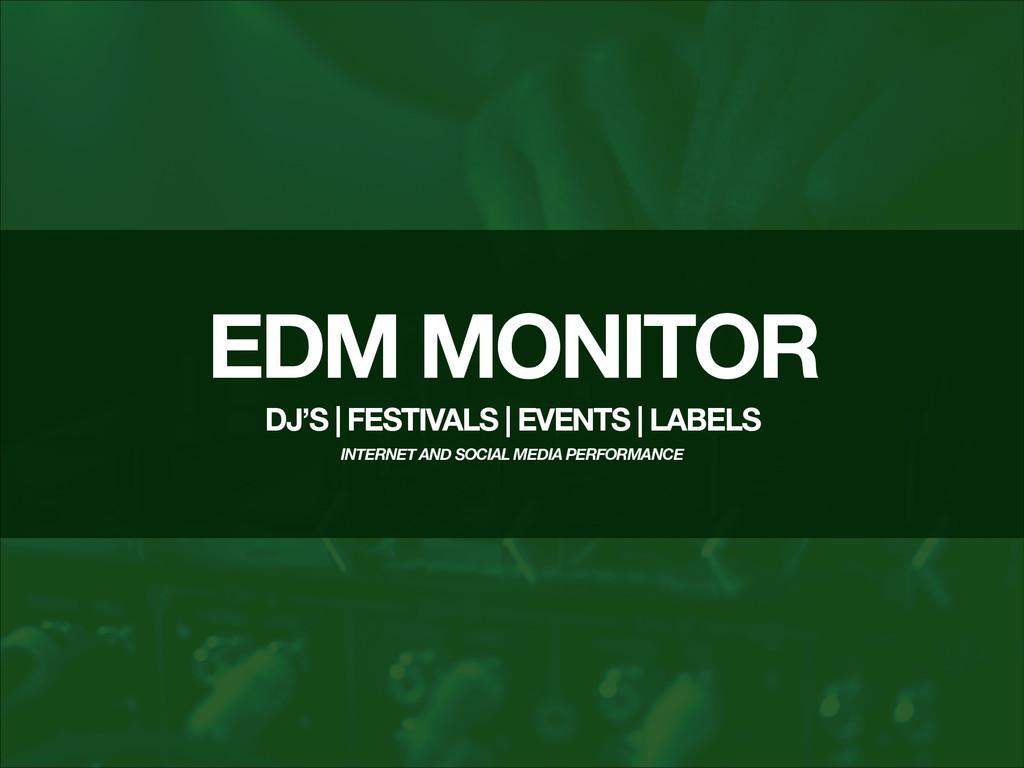 EDM MONITOR ! DJ'S | FESTIVALS | EVENTS | LABEL...