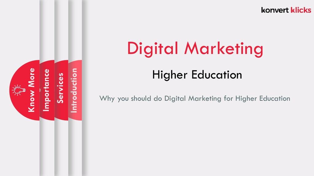 Digital Marketing Higher Education Why you shou...