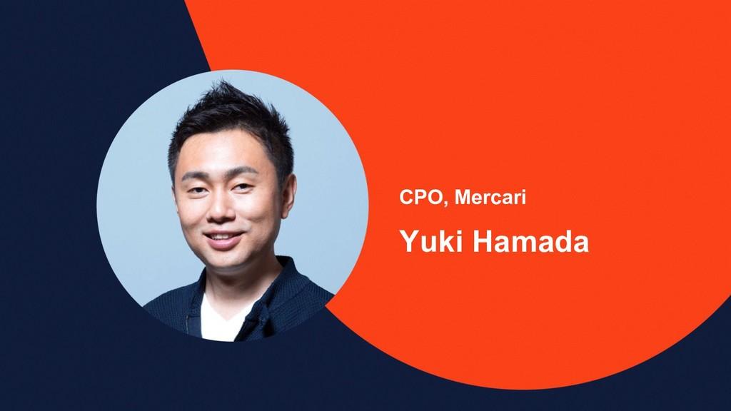 CPO, Mercari Yuki Hamada