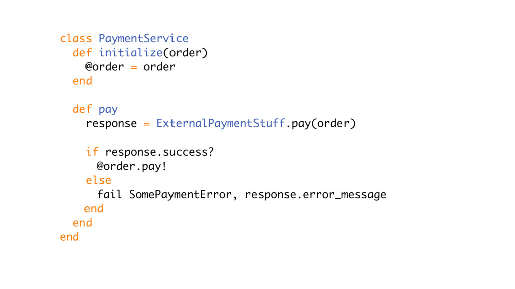 class PaymentService def initialize(order) @ord...
