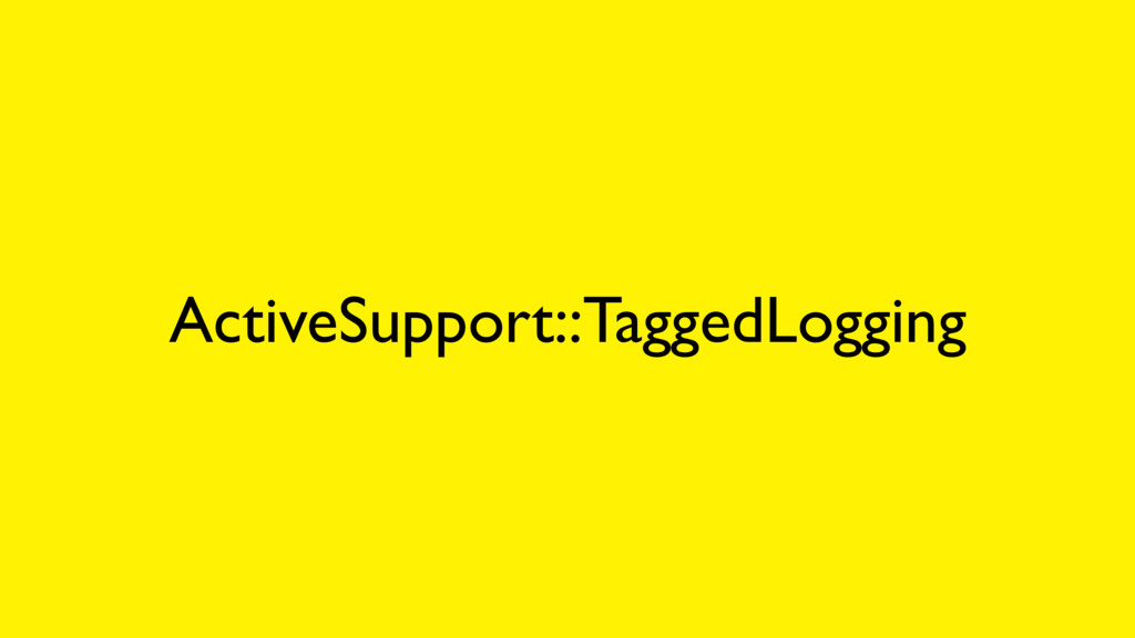 ActiveSupport::TaggedLogging