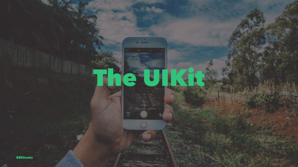 The UIKit @EliSawic