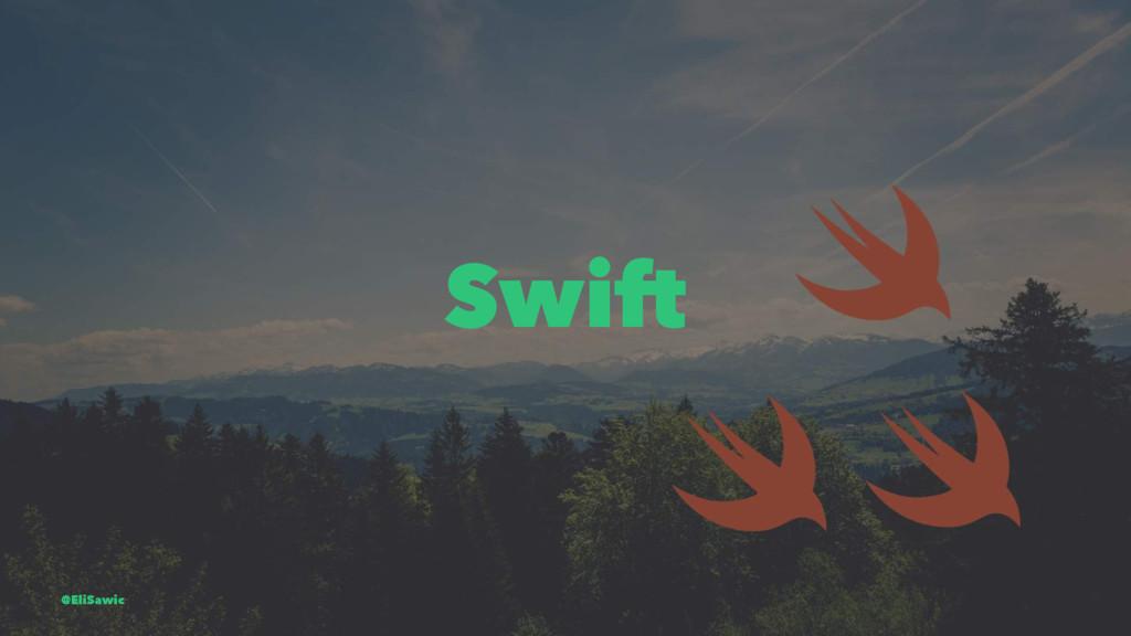 Swift @EliSawic