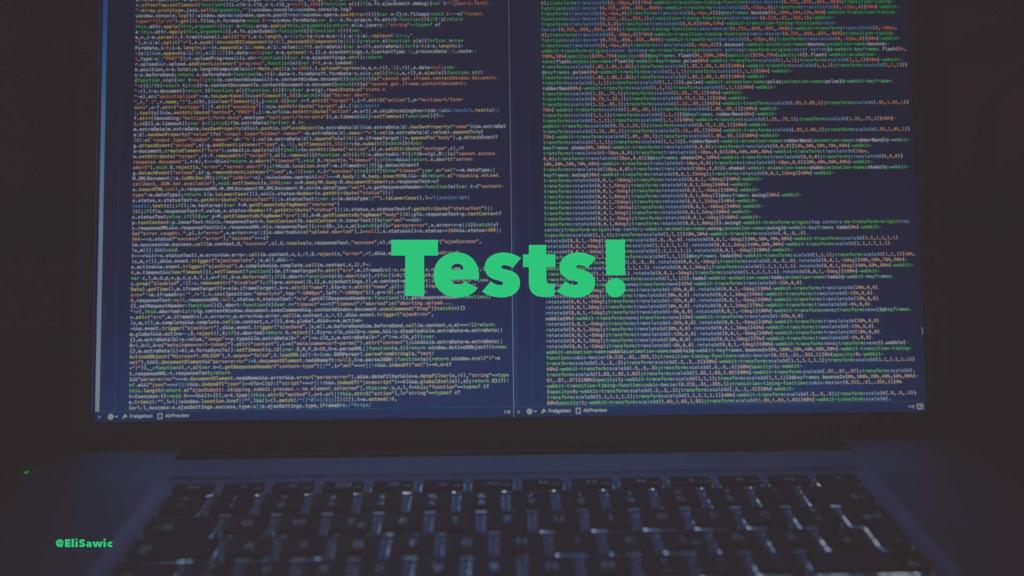 Tests! @EliSawic